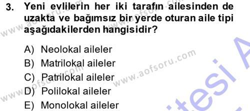 Ev İdaresi Bölümü 3. Yarıyıl Toplumsal Yaşamda Aile Dersi 2015 Yılı Güz Dönemi Ara Sınavı 3. Soru