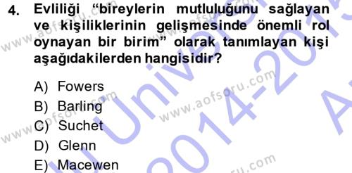 Ev İdaresi Bölümü 3. Yarıyıl Toplumsal Yaşamda Aile Dersi 2015 Yılı Güz Dönemi Ara Sınavı 4. Soru