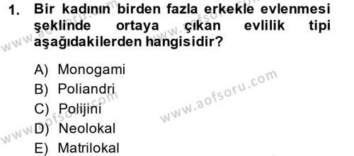 Ev İdaresi Bölümü 3. Yarıyıl Toplumsal Yaşamda Aile Dersi 2015 Yılı Güz Dönemi Dönem Sonu Sınavı 1. Soru