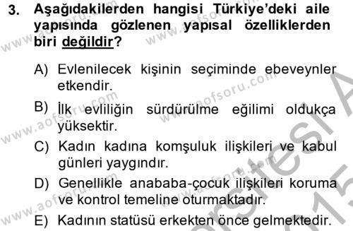 Ev İdaresi Bölümü 3. Yarıyıl Toplumsal Yaşamda Aile Dersi 2015 Yılı Güz Dönemi Dönem Sonu Sınavı 3. Soru