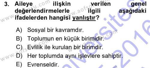 Ev İdaresi Bölümü 3. Yarıyıl Toplumsal Yaşamda Aile Dersi 2016 Yılı Güz Dönemi Ara Sınavı 3. Soru