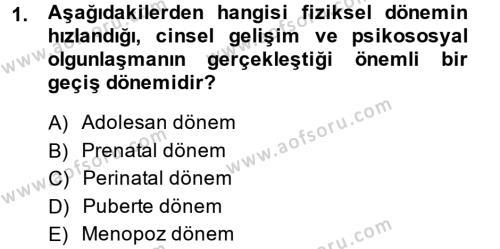 Ev İdaresi Bölümü 4. Yarıyıl Aile Sağlığı Dersi 2014 Yılı Bahar Dönemi Dönem Sonu Sınavı 1. Soru