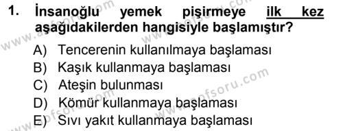 Ev İdaresi Bölümü 3. Yarıyıl Yiyecek Üretim Temelleri Dersi 2013 Yılı Güz Dönemi Ara Sınavı 1. Soru