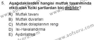 Ev İdaresi Bölümü 3. Yarıyıl Yiyecek Üretim Temelleri Dersi 2013 Yılı Güz Dönemi Tek Ders Sınavı 5. Soru