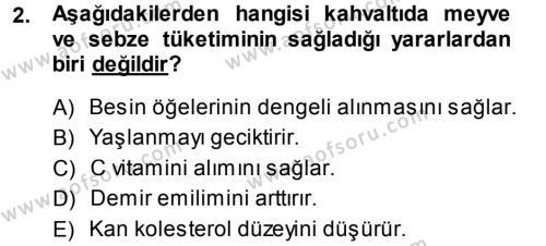 Ev İdaresi Bölümü 3. Yarıyıl Yiyecek Üretim Temelleri Dersi 2014 Yılı Güz Dönemi Ara Sınavı 2. Soru