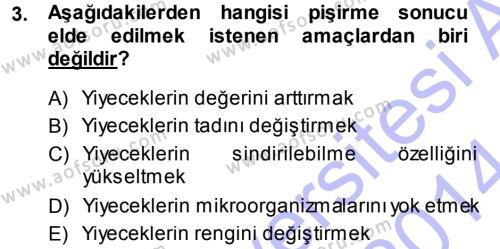 Yiyecek Üretim Temelleri Dersi 2013 - 2014 Yılı Ara Sınavı 3. Soru