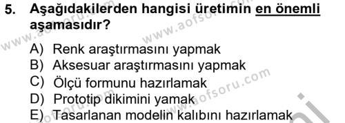Ev İdaresi Bölümü 4. Yarıyıl Moda Tasarım Dersi 2013 Yılı Bahar Dönemi Dönem Sonu Sınavı 5. Soru