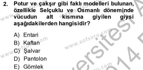 Ev İdaresi Bölümü 4. Yarıyıl Moda Tasarım Dersi 2014 Yılı Bahar Dönemi Ara Sınavı 2. Soru