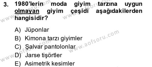 Ev İdaresi Bölümü 4. Yarıyıl Moda Tasarım Dersi 2014 Yılı Bahar Dönemi Ara Sınavı 3. Soru