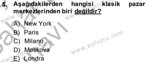 Ev İdaresi Bölümü 4. Yarıyıl Moda Tasarım Dersi 2014 Yılı Bahar Dönemi Ara Sınavı 5. Soru