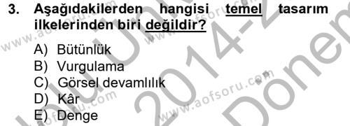 Ev İdaresi Bölümü 4. Yarıyıl Moda Tasarım Dersi 2015 Yılı Bahar Dönemi Dönem Sonu Sınavı 3. Soru