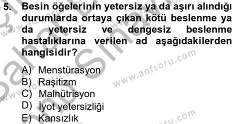 Ev İdaresi Bölümü 4. Yarıyıl Sağlıklı Yaşam Dersi 2013 Yılı Bahar Dönemi Dönem Sonu Sınavı 5. Soru