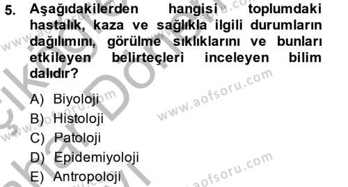 Ev İdaresi Bölümü 4. Yarıyıl Sağlıklı Yaşam Dersi 2014 Yılı Bahar Dönemi Ara Sınavı 5. Soru