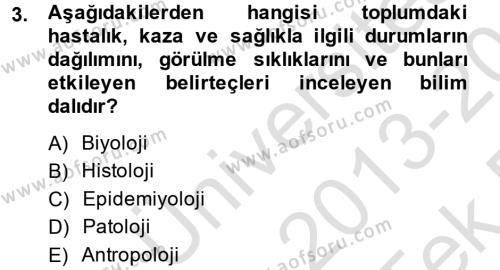 Ev İdaresi Bölümü 4. Yarıyıl Sağlıklı Yaşam Dersi 2014 Yılı Bahar Dönemi Tek Ders Sınavı 3. Soru
