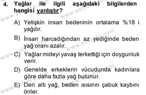 Ev İdaresi Bölümü 4. Yarıyıl Sağlıklı Yaşam Dersi 2014 Yılı Bahar Dönemi Tek Ders Sınavı 4. Soru