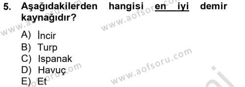 Ev İdaresi Bölümü 4. Yarıyıl Sağlıklı Yaşam Dersi 2014 Yılı Bahar Dönemi Tek Ders Sınavı 5. Soru