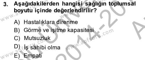 Ev İdaresi Bölümü 4. Yarıyıl Sağlıklı Yaşam Dersi 2015 Yılı Bahar Dönemi Ara Sınavı 3. Soru