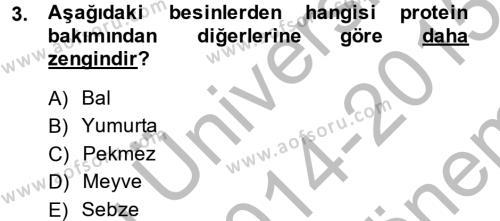 Ev İdaresi Bölümü 4. Yarıyıl Sağlıklı Yaşam Dersi 2015 Yılı Bahar Dönemi Dönem Sonu Sınavı 3. Soru