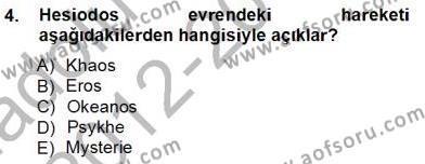 İlkçağ Felsefesi Dersi 2012 - 2013 Yılı Ara Sınavı 4. Soru