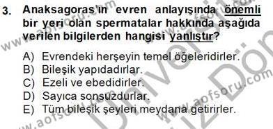 İlkçağ Felsefesi Dersi 2013 - 2014 Yılı Dönem Sonu Sınavı 3. Soru
