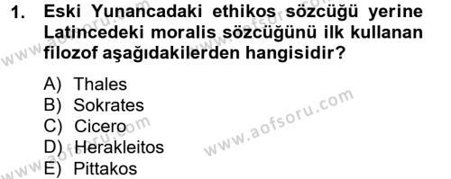 Etik Dersi Ara Sınavı Deneme Sınav Soruları 1. Soru