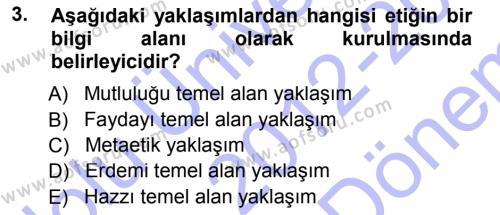 Etik Dersi 2012 - 2013 Yılı Dönem Sonu Sınavı 3. Soru