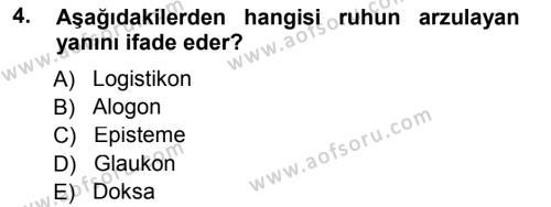 Sosyoloji Bölümü 2. Yarıyıl Etik Dersi 2013 Yılı Bahar Dönemi Dönem Sonu Sınavı 4. Soru