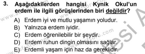 Etik Dersi 2013 - 2014 Yılı (Final) Dönem Sonu Sınav Soruları 3. Soru