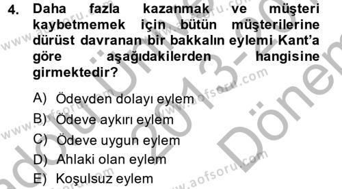 Felsefe Bölümü 5. Yarıyıl Etik Dersi 2014 Yılı Güz Dönemi Dönem Sonu Sınavı 4. Soru