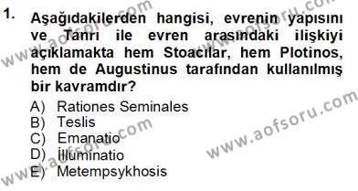 Felsefe Bölümü 3. Yarıyıl Ortaçağ Felsefesi I Dersi 2013 Yılı Güz Dönemi Ara Sınavı 1. Soru