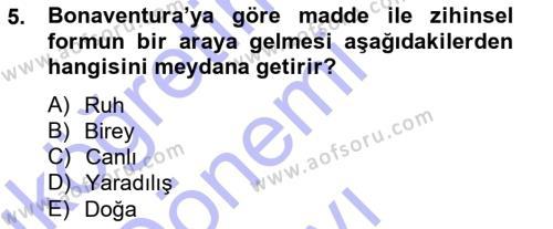 Felsefe Bölümü 3. Yarıyıl Ortaçağ Felsefesi I Dersi 2013 Yılı Güz Dönemi Dönem Sonu Sınavı 5. Soru