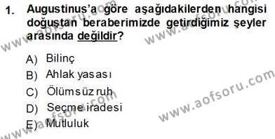 Felsefe Bölümü 3. Yarıyıl Ortaçağ Felsefesi I Dersi 2014 Yılı Güz Dönemi Ara Sınavı 1. Soru