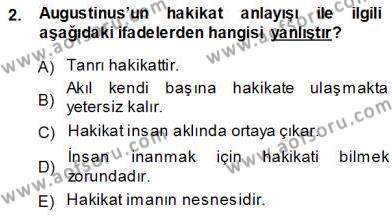 Felsefe Bölümü 3. Yarıyıl Ortaçağ Felsefesi I Dersi 2014 Yılı Güz Dönemi Ara Sınavı 2. Soru