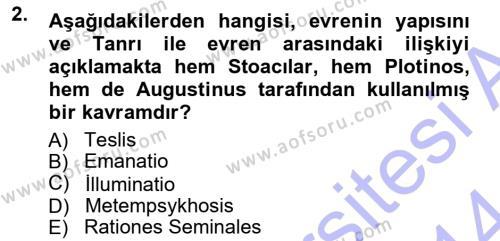 Felsefe Bölümü 3. Yarıyıl Ortaçağ Felsefesi I Dersi 2014 Yılı Güz Dönemi Dönem Sonu Sınavı 2. Soru