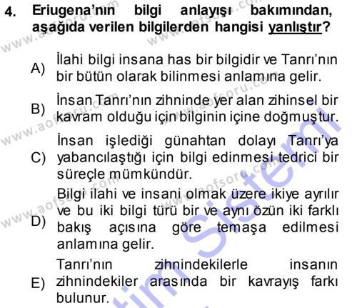 Felsefe Bölümü 3. Yarıyıl Ortaçağ Felsefesi I Dersi 2014 Yılı Güz Dönemi Dönem Sonu Sınavı 4. Soru