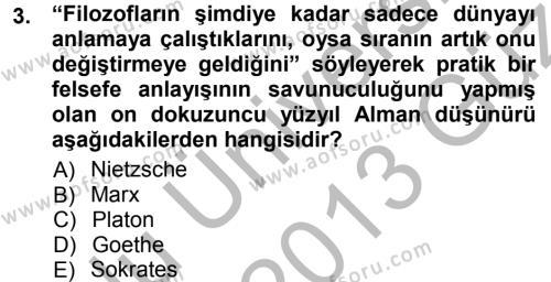 Sosyoloji Bölümü 3. Yarıyıl Felsefe Dersi 2013 Yılı Güz Dönemi Ara Sınavı 3. Soru