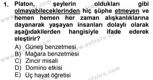 Sosyoloji Bölümü 3. Yarıyıl Felsefe Dersi 2013 Yılı Güz Dönemi Dönem Sonu Sınavı 1. Soru