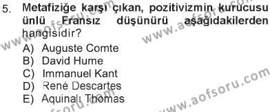 Sosyoloji Bölümü 3. Yarıyıl Felsefe Dersi 2013 Yılı Güz Dönemi Tek Ders Sınavı 5. Soru