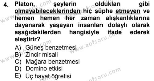 Felsefe Dersi 2014 - 2015 Yılı (Vize) Ara Sınav Soruları 4. Soru