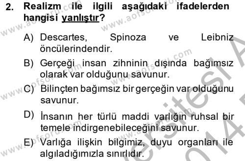 Eğitim Felsefesi Dersi 2013 - 2014 Yılı (Final) Dönem Sonu Sınav Soruları 2. Soru