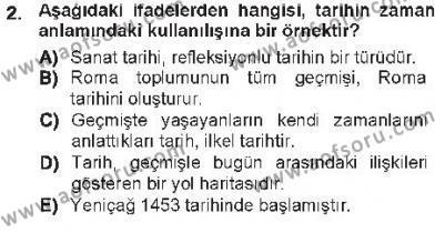 Tarih Bölümü 7. Yarıyıl Tarih Felsefesi I Dersi 2013 Yılı Güz Dönemi Tek Ders Sınavı 2. Soru