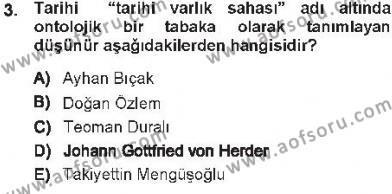 Tarih Bölümü 7. Yarıyıl Tarih Felsefesi I Dersi 2013 Yılı Güz Dönemi Tek Ders Sınavı 3. Soru
