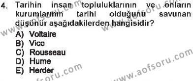 Felsefe Bölümü 7. Yarıyıl Tarih Felsefesi I Dersi 2013 Yılı Güz Dönemi Tek Ders Sınavı 4. Soru