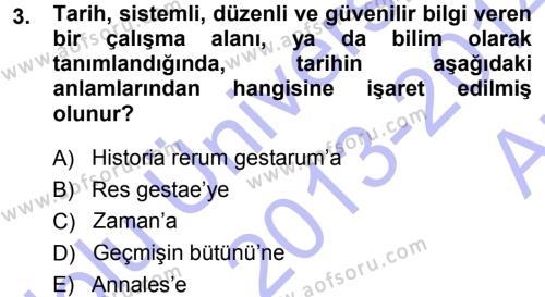 Tarih Bölümü 7. Yarıyıl Tarih Felsefesi I Dersi 2014 Yılı Güz Dönemi Ara Sınavı 3. Soru