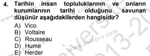 Tarih Bölümü 7. Yarıyıl Tarih Felsefesi I Dersi 2014 Yılı Güz Dönemi Tek Ders Sınavı 4. Soru