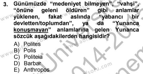 Tarih Bölümü 7. Yarıyıl Tarih Felsefesi I Dersi 2015 Yılı Güz Dönemi Dönem Sonu Sınavı 3. Soru
