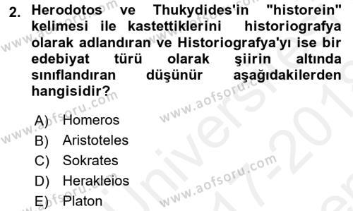 Tarih Felsefesi 1 Dersi 2017 - 2018 Yılı (Final) Dönem Sonu Sınav Soruları 2. Soru