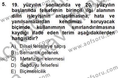 Felsefe Bölümü 7. Yarıyıl Çağdaş Felsefe I Dersi 2013 Yılı Güz Dönemi Ara Sınavı 5. Soru