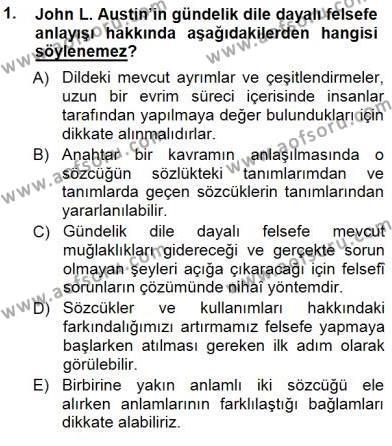 Çağdaş Felsefe 1 Dersi 2012 - 2013 Yılı (Final) Dönem Sonu Sınav Soruları 1. Soru
