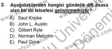 Çağdaş Felsefe 1 Dersi 2012 - 2013 Yılı (Final) Dönem Sonu Sınav Soruları 2. Soru